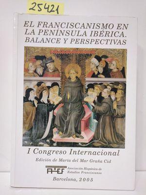 EL FRANCISCANISMO EN LA PENÍNSULA IBÉRICA. BALANCE Y PERSPECTIVAS. I