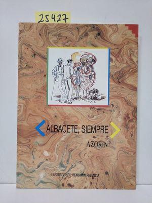 ALBACETE, SIEMPRE. ILUSTRACIONES DE BENJAMÍN PALENCIA.