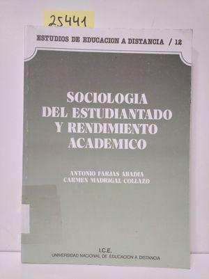 SOCIOLOGÍA DEL ESTUDIANTADO Y RENDIMIENTO ACADÉMICO