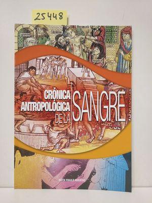 CRONICA ANTROPOLOGICA DE LA SANGRE