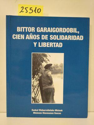 BITTOR GARAIGORDOBIL, CIEN AÑOS DE SOLIDARIDAD Y LIBERTAD