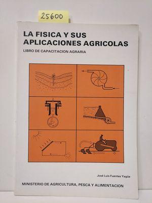 FÍSICA Y SUS APLICACIONES AGRÍCOLAS, LA