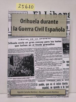 ORIHUELA DURANTE LA GUERRA CIVIL ESPAÑOLA