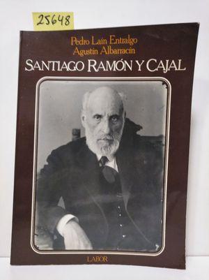 SANTIAGO RAMÓN Y CAJAL O LA PASIÓN DE ESPAÑA