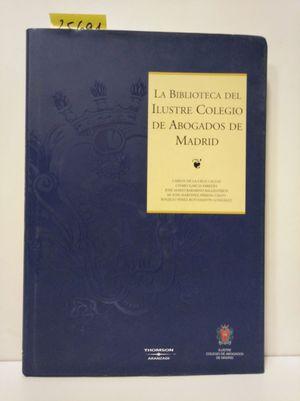 LA BIBLIOTECA DEL ILUSTRE COLEGIO DE ABOGADOS DE MADRID