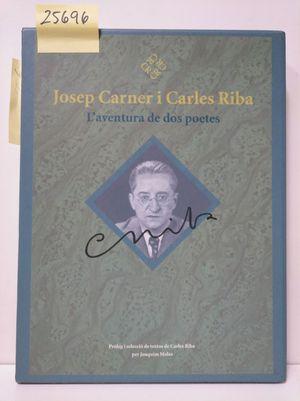 JOSEP CARNER I CARLES RIBA. L'AVENTURA DE DOS POETES