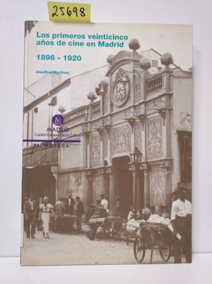 LOS PRIMEROS 25 AÑOS DE CINE EN MADRID. 1896-1920