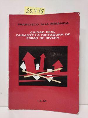 CIUDAD REAL DURANTE LA DICTADURA DE PRIMO DE RIVERA