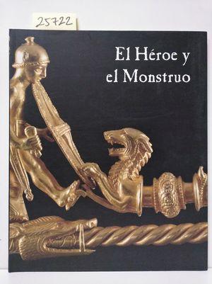 EL HÉROE Y EL MONSTRUO (CATÁLOGO DE LA EXPOSICIÓN)