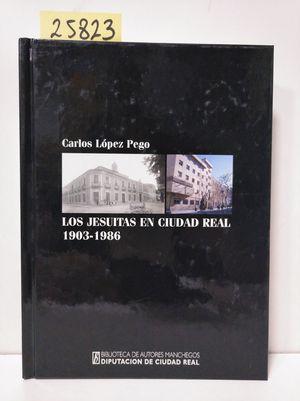 LOS JESUÍTAS EN CIUDAD REAL, 1903-1986