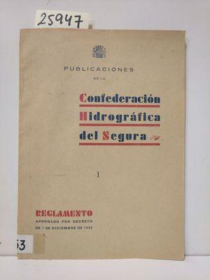 PUBLICACIONES DE LA CONFEDERACIÓN HIDROGRÁFICA DEL SEGURA: REGLAMENTO.