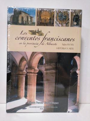 LOS CONVENTOS FRANCISCANOS EN LA PROVINCIA DE ALBACETE, SIGLOS XV-XX