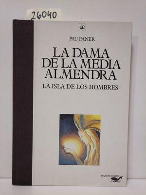 LA DAMA DE LA MEDIA ALMENDRA. LA ISLA DE LOS HOMBRES.