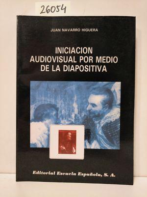 INICIACIÓN AUDIOVISUAL POR MEDIO DE LA DIAPOSITIVA