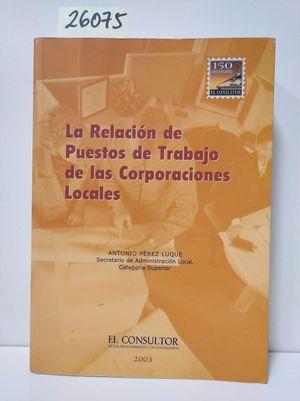 LA RELACIÓN DE PUESTOS DE TRABAJO DE LAS CORPORACIONES LOCALES