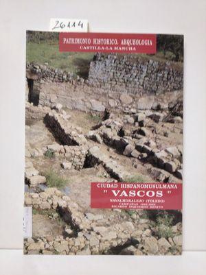 EXCAVACIONES EN LA CIUDAD HISPANO MUSULMANA DE VASCOS. (NAVALMOREJO, TOLEDO)