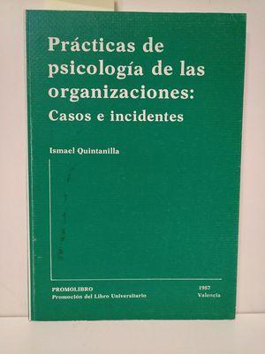 PRÁCTICAS DE PSICOLOGÍA DE ORGANIZACIONES: CASOS E INCIDENTES.