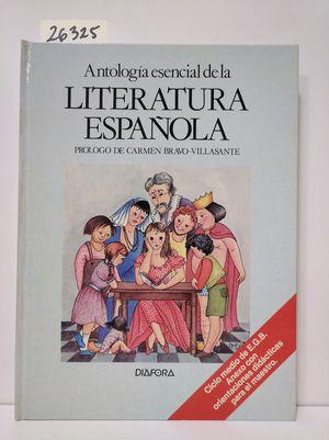 ANTOLOGÍA ESENCIAL DE LA LITERATURA ESPAÑOLA