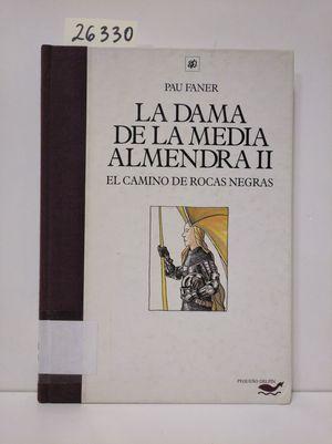 LA DAMA DE LA MEDIA ALMENDRA II. EL CAMINO DE ROCAS NEGRAS.