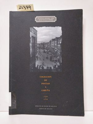 COLECCIÓN DE POSTAIS A CORUÑA : 1900-1940