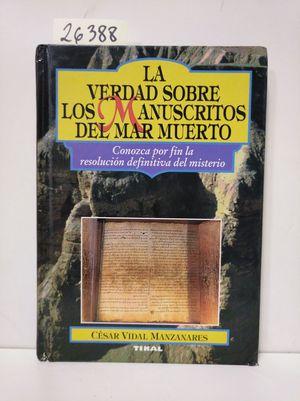 LA VERDAD DE LOS MANUSCRITOS DEL MAR MUERTO