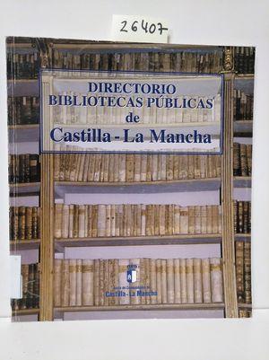 DIRECTORIO DE BIBLIOTECAS DE CASTILLA-LA MANCHA