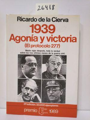 1939. AGONÍA Y VICTORIA (EN PROTOCOLO 277)