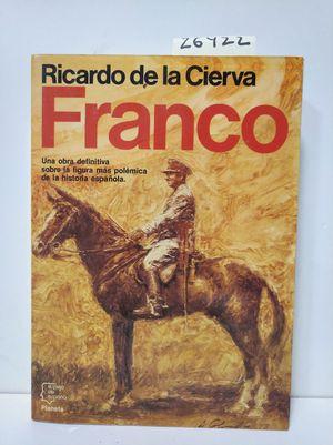 FRANCO. UNA OBRA DEFINITIVA SOBRE LA FIGURA MÁS POLÉMICA DE LA HISTORIA ESPAÑOLA.