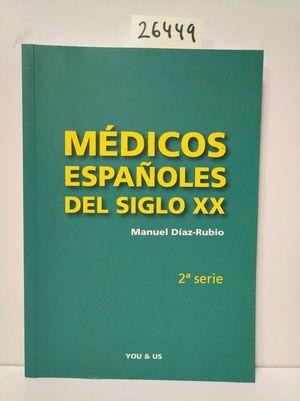 MÉDICOS ESPAÑOLES DEL SIGLO XX