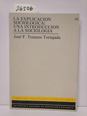 LA EXPLICACIÓN SOCIOLÓGICA: UNA INTRODUCCIÓN A LA SOCIOLOGÍA.
