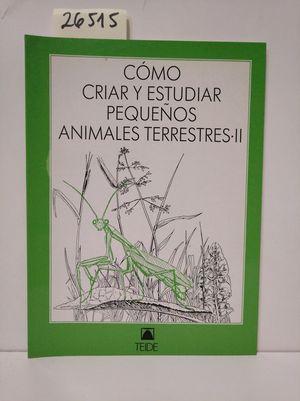 COMO CRIAR Y ESTUDIAR PEQUEÑOS ANIMALES TERRESTRES 2