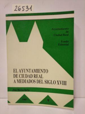 EL AYUNTAMIENTO DE CIUDAD REAL A MEDIADOS DEL SIGLO XVIII