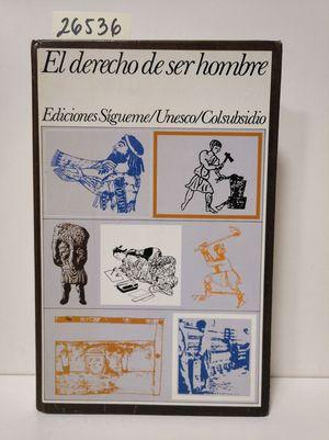 DERECHO DE SER HOMBRE, EL