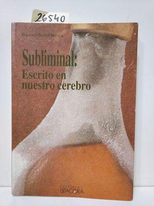 SUBLIMINAL: ESCRITO EN EL CEREBRO