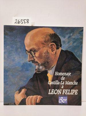 HOMENAJE DE CASTILLA-LA MANCHA A LEÓN FELIPE