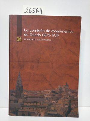 LA COMISIÓN DE MONUMENTOS DE TOLEDO (1875-1931)