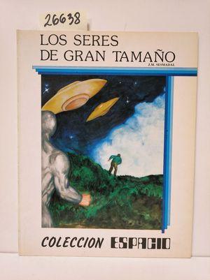 SERES DE GRAN TAMAÑO, LOS