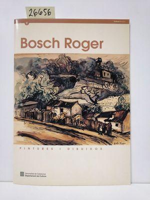 BOSCH ROGER. PINTURES I DIBUIXOS
