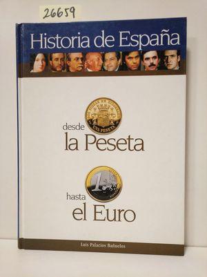 ESPAÑA DESDE LA PESETA HASTA EL EURO