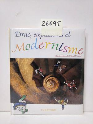DRAC, EXPLICA'NS EL MODERNISME