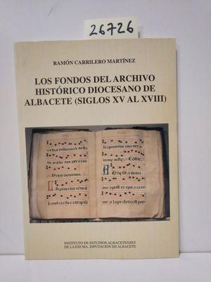 LOS FONDOS DEL ARCHIVO HISTÓRICO DIOCESANO DE ALBACETE (SIGLOS XV AL