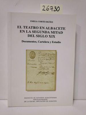 EL TEATRO EN ALBACETE EN LA SEGUNDA MITAD DEL SIGLO XIX