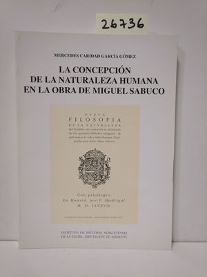 CONCEPCIÓN DE LA NATURALEZA HUMANA EN LA OBRA DE MIGUEL SABUCO, LA