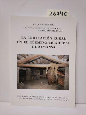 LA EDIFICACIÓN RURAL EN EL TÉRMINO MUNICIPAL DEL ALMANSA