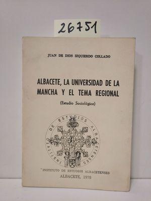 ALBACETE, LA UNIVERSIDAD DE LA MANCHA Y EL TEMA REGIONAL