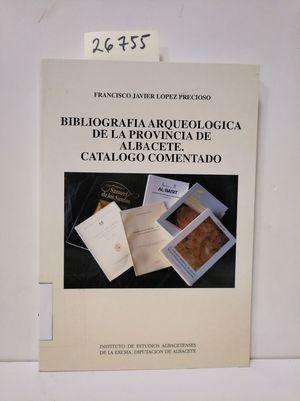 BIBLIOGRAFÍA ARQUEOLÓGICA PROVINCIA DE ALBACETE