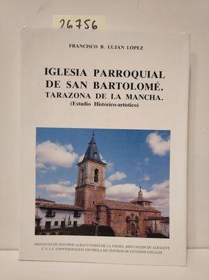 IGLESIA PARROQUIAL DE SAN BARTOLOMÉ, TARAZONA DE LA MANCHA