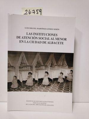LAS INSTITUCIONES DE ATENCIÓN SOCIAL AL MENOR EN LA CIUDAD DE ALBACETE