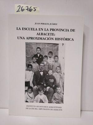 LA ESCUELA EN LA PROVINCIA DE ALBACETE: UNA APROXIMACIÓN HISTÓRICA