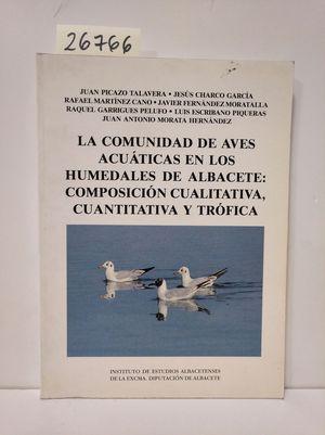 COMUNIDAD DE AVES ACUÁTICAS EN LAS HUMEDADES DE ALBACETE, LA: COMPOSICIÓN CUALITATIVA, CUANTITATIVA Y TRÓFICA